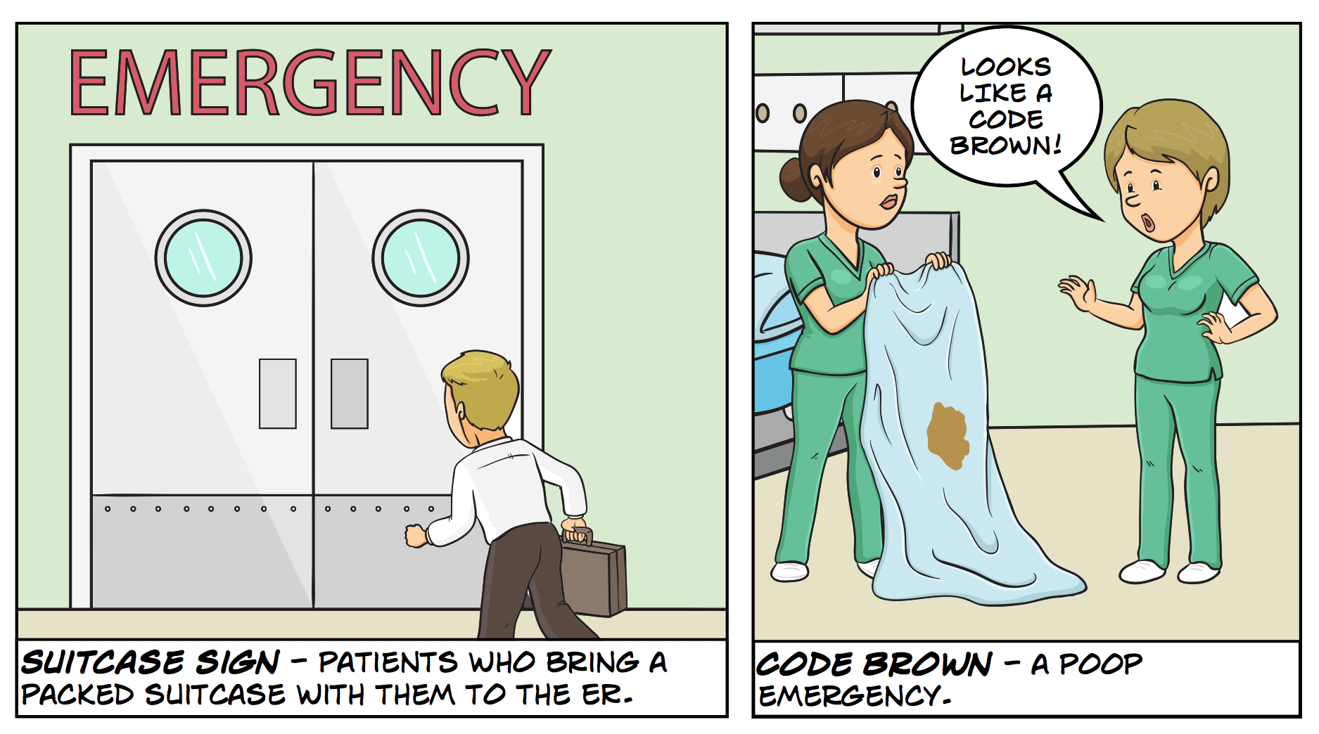 Code Brown - a poop emergency.